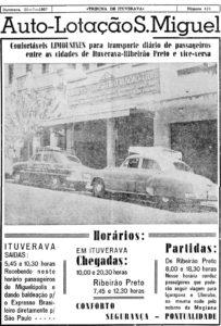 """Em 1957, quando a locomoção era extremamente difícil devido às más condições das estradas, e com poucas alternativas de transporte, existia em Ituverava a Autolotação São Miguel, de propriedade do ituveravense Miguel Liporaci Sobrinho, (""""Guelo""""). Na época, os modernos carros eram conhecidos como limusine, tinha rotas diárias entre Ituverava e Ribeirão Preto"""